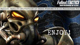 Fallout Tactics: Brotherhood of Steel Windows 8 and 10 Full Screen Fix [1080p]