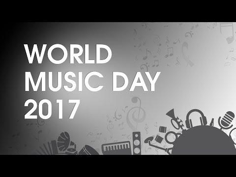 WORLD MUSIC DAY 2017