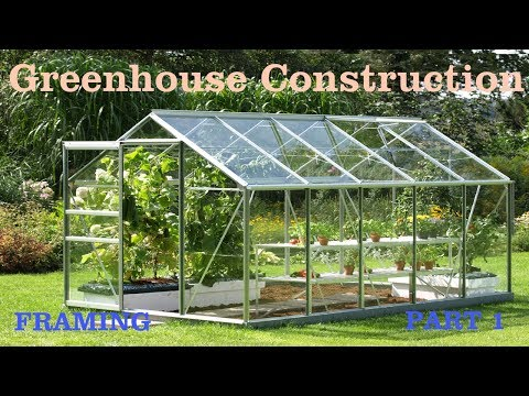⟹ GREENHOUSE CONSTRUCTION | FRAMING | My opinion , coast