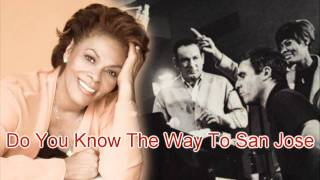 Burt Bacharach / Dionne Warwick ~ Do You Know The Way To San Jose