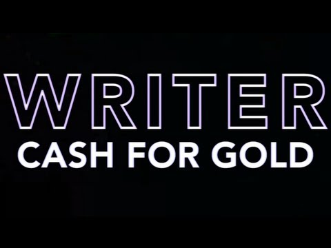 WRITER / Cash For Gold (Official Band Music Video)