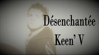Keen'V - Désenchantée (Officiel Vidéo Lyrics)