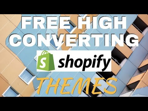 Unbelievably High Converting Shopify Themes for 2018