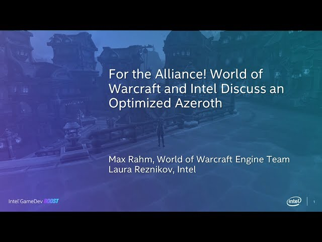 For the Alliance! World of Warcraft and Intel's Partnership for an Optimized Azeroth | GDC 2020