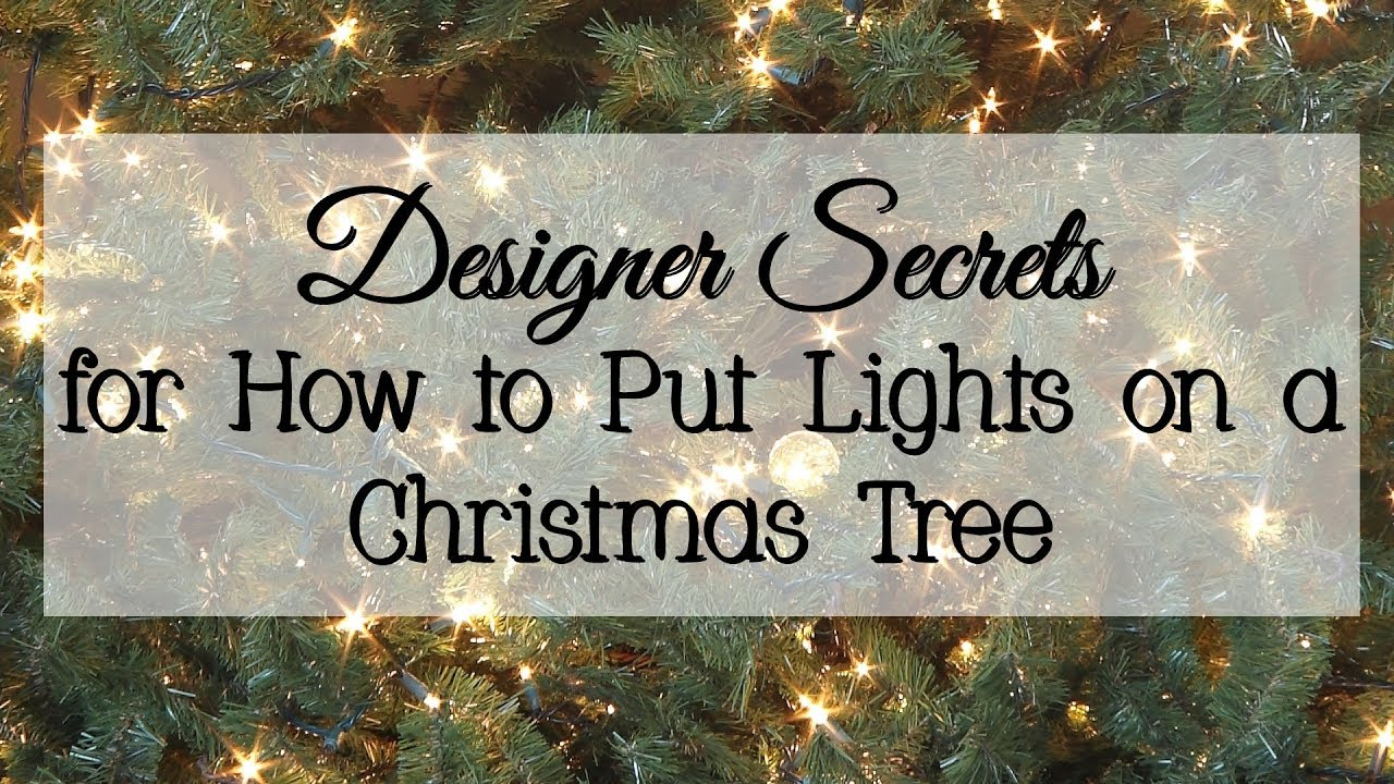 How To Put Lights On A Christmas Tree.Designer Secrets For How To Put Lights On A Christmas Tree