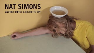 Nat Simons - Another coffee and cigarette day | Official Music Video