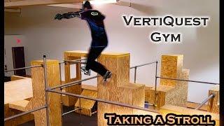 VertiQuest Gym - Taking a Stroll