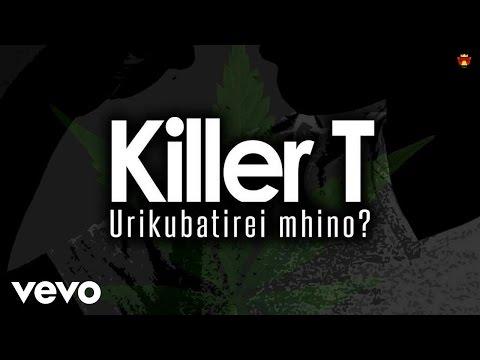 Killer T - Urikubatirei Mhino (Official Audio)