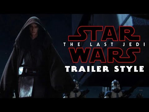 Star Wars: Revenge of The Sith (Last Jedi Trailer Style)