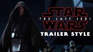 Star Wars: Revenge of The Sith (Last Jedi Trailer Style)