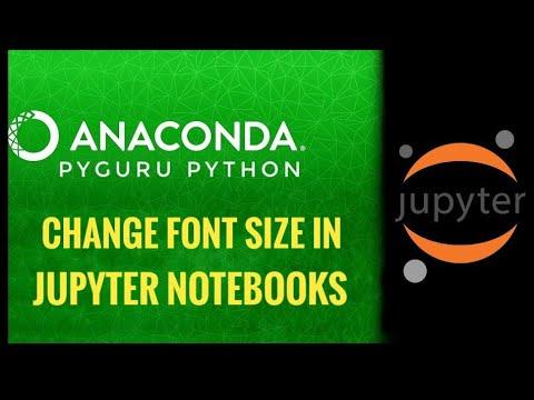 A4   Changing Jupyter Notebooks Font Size   #pyGuru