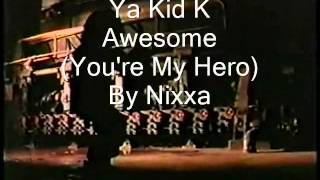 Ya Kid K Feat. Danny D. - Awesome (You