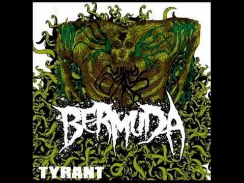 Bermuda - Tyrant [HD]