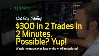 Live Day Trading - $300 in 2 Trades in 2 Minutes. Possible? Yup!