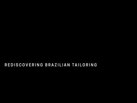 Rediscovering Brazilian Tailoring