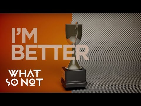 What So Not ft LPX - Better (Official Lyric Video)