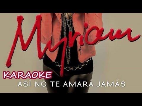 Así No Te Amará Jamás Myriam (KARAOKE CLIP)