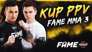 WSZYSTKIE INFORMACJE o PPV FAME MMA 3!
