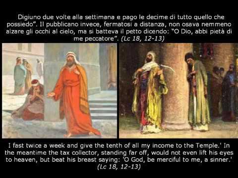 Il fariseo e il pubblicatoChi si esalta sarà umiliato e chi si umilia sarà esaltato