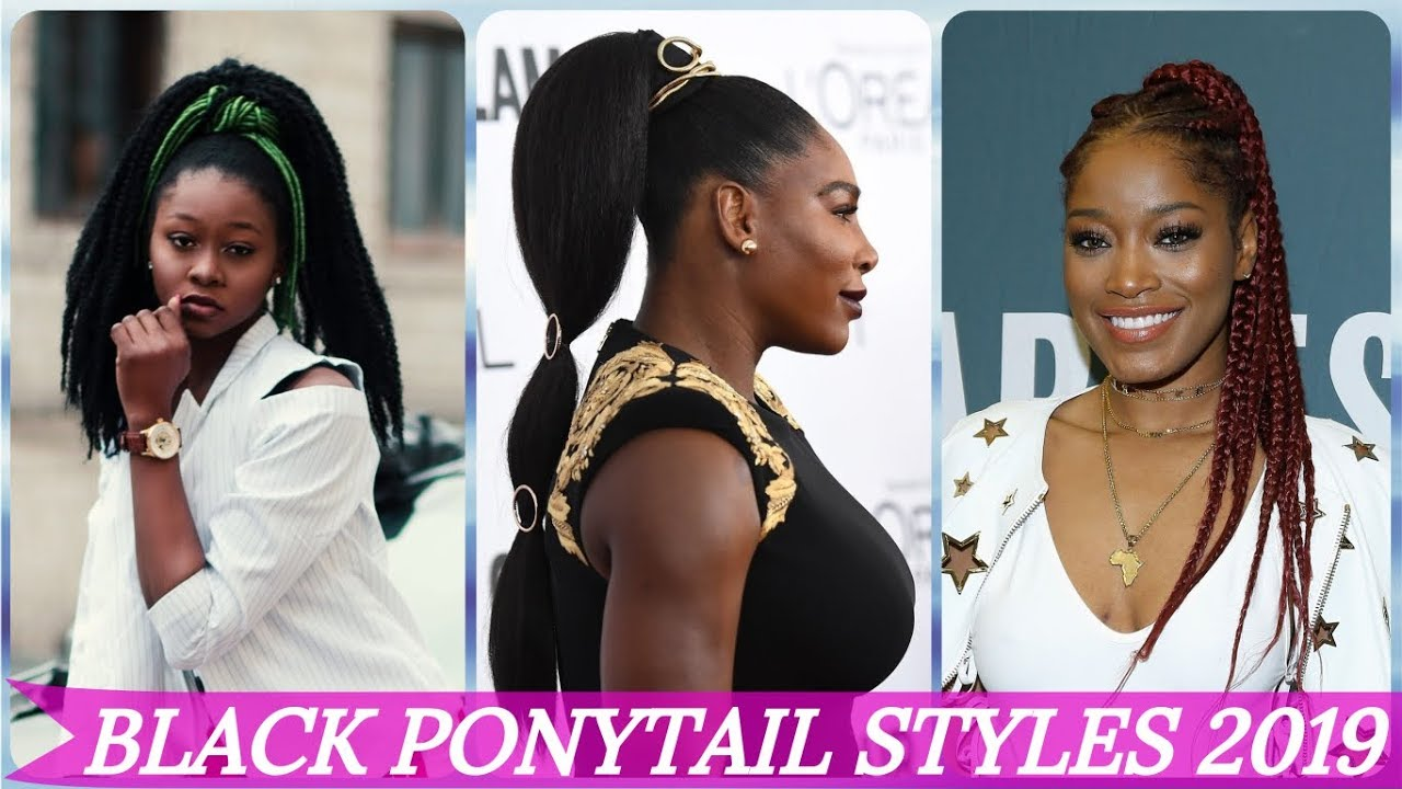 Must Try Ideas For Hairstyles 2019: 20 Hottest 💫 Ideas For Cute Ponytail Hairstyles For Black