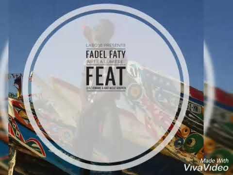 Fadel faty ft. Leuz diwane G,Meuz Goreen NIIT LA LUMIERE