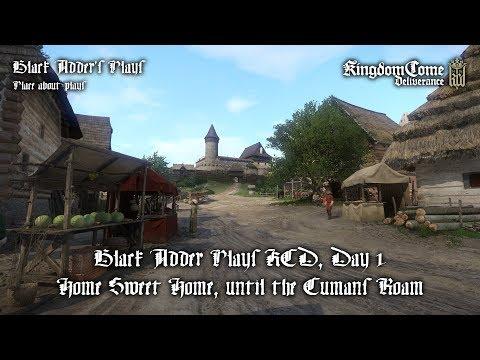 Day 1, Home Sweet Home, until the Cumans Roam - Black Adder Plays Kingdom Come: Deliverance