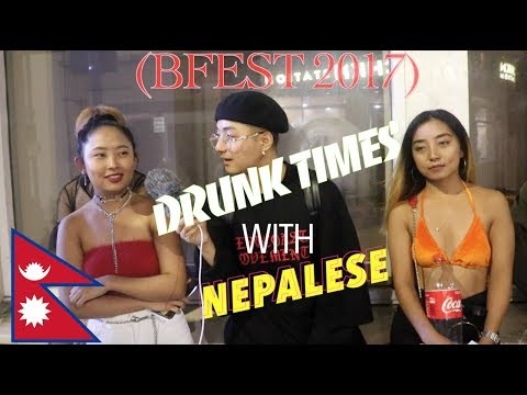 DRUNK TIMES WITH NEPALI (BFEST EDITION 2017)
