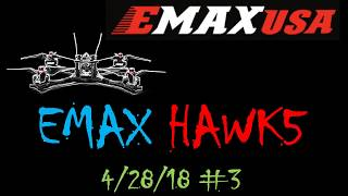 EMAX HAWK5 HUCK #3 2018 0428