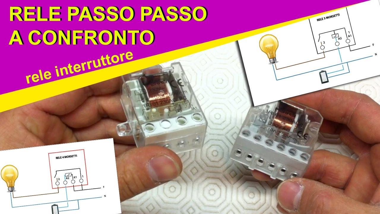 Schema Elettrico Relè Commutatore : Rele: due tipi passo passo a confronto. 3 e 4 morsetti! youtube
