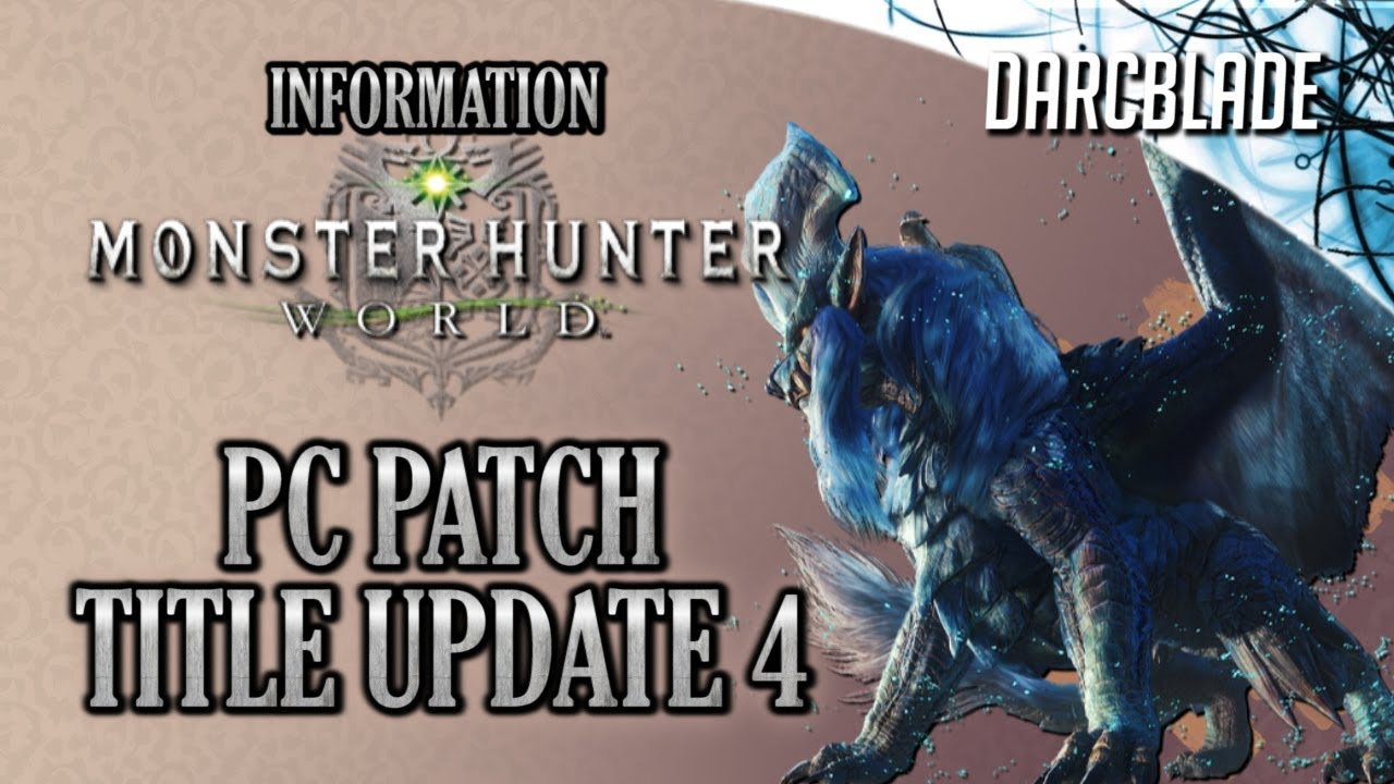 PC Patch : Title Update 4 : Monster Hunter World