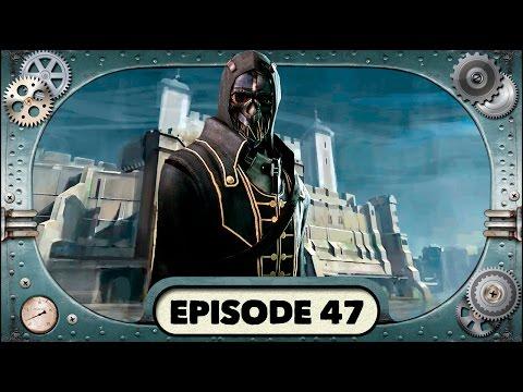 DISHONORED Walkthrough — Episode 47 — Gameplay Trivia
