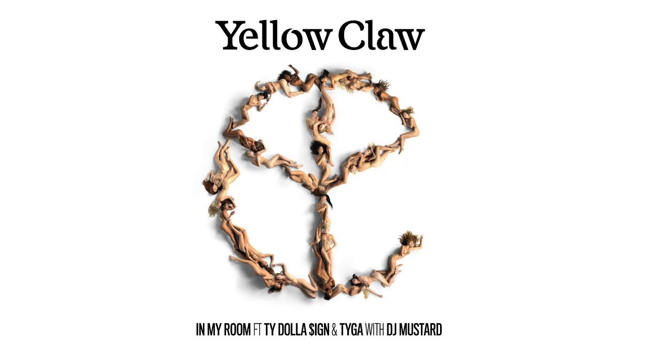 Yellow Claw & DJ Mustard - In My Room Ft. Ty Dolla $ign & Tyga - YouTube