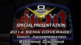 New Steering Columns from Ididit at 2014 SEMA Show V8TV Video