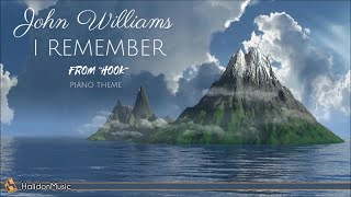 Hook Soundtrack: I Remember (John Williams) | Piano Theme - Remembering Childhood