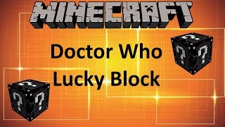 Minecraft: DOCTOR WHO LUCKY BLOCK MOD (1.8.9 MOD SHOWCASE)