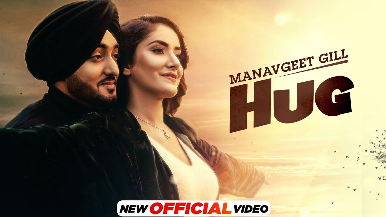 DOWNLOAD: Hug (Official Video)   Manavgeet Gill   Hakeem   Latest Punjabi Songs 2021   New Punjabi Songs 2021 Mp4 song