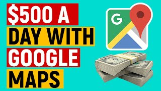 GET PAID DAILY USING GOOGLE MAPS 2019