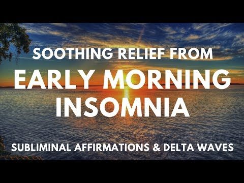END EARLY MORNING INSOMNIA SUBLIMINAL | Overcome Early Morning Awakening & Get A Full Night's Sleep