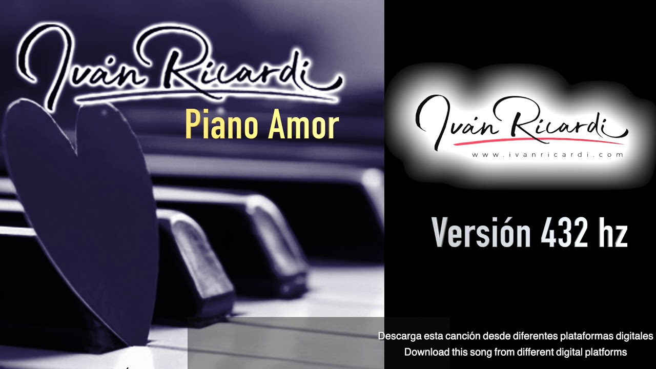 Love Piano 432 Hz Ivan Ricardi Piano Music Pianists Piano Play Meditations Music For Spa Youtube