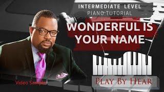 Wonderful Is Your Name | PlayByHear | Intermediate Piano Tutorial