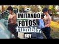 IMITANDO FOTOS TUMBLR DE MENINOS!!