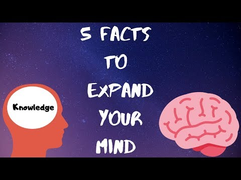 5 Facts To Expand Your Mind