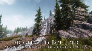 TES V - Skyrim Mods: Bigger and Boulder - Mountain and Wet Rock Customization