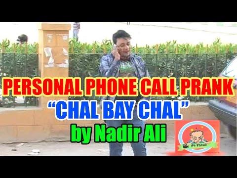 Personal Phone Call Prank by Nadir Ali - Chal Bay...