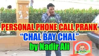 Personal Phone Call Prank by Nadir Ali - Chal Bay Chal - #P4Pakao