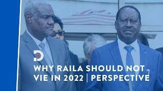With Raila's AU role the Presidency will be like a village position for him | PERSPECTIVE