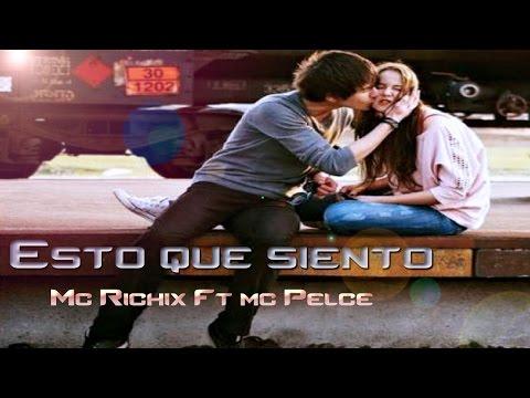 Esto que siento Rap Romántico 2015 - Mc Richix Ft Mc Pelce