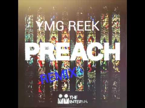 YMG REEK] preach REMIX