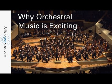 Why Orchestral Music is Exciting | Juilliard How to Listen to Great Music for Orchestra Course