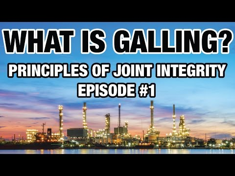 Principles of Joint Integrity - What Is Galling? (Episode #1)